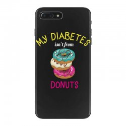 my diabetes isn't from donuts iPhone 7 Plus Case   Artistshot