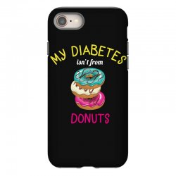 my diabetes isn't from donuts iPhone 8 Case | Artistshot
