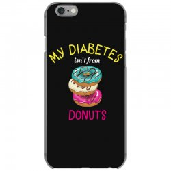 my diabetes isn't from donuts iPhone 6/6s Case | Artistshot