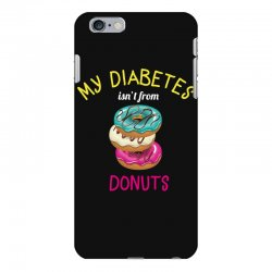 my diabetes isn't from donuts iPhone 6 Plus/6s Plus Case | Artistshot