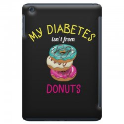 my diabetes isn't from donuts iPad Mini Case | Artistshot