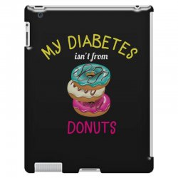 my diabetes isn't from donuts iPad 3 and 4 Case | Artistshot