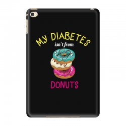 my diabetes isn't from donuts iPad Mini 4 Case | Artistshot