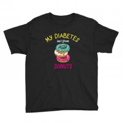 my diabetes isn't from donuts Youth Tee | Artistshot