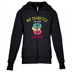 my diabetes isn't from donuts Youth Zipper Hoodie | Artistshot