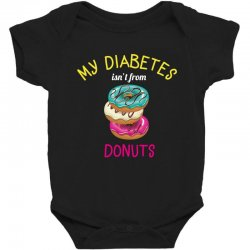 my diabetes isn't from donuts Baby Bodysuit | Artistshot