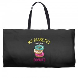 my diabetes isn't from donuts Weekender Totes | Artistshot