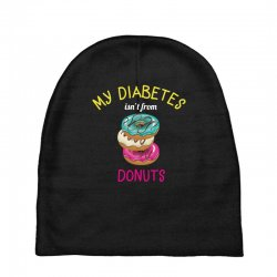 my diabetes isn't from donuts Baby Beanies | Artistshot