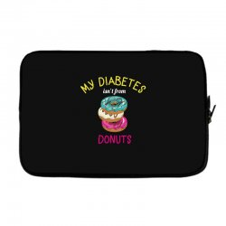 my diabetes isn't from donuts Laptop sleeve | Artistshot