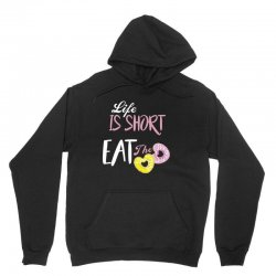 life is short eat the donut Unisex Hoodie | Artistshot