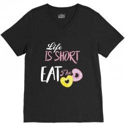 life is short eat the donut V-Neck Tee | Artistshot