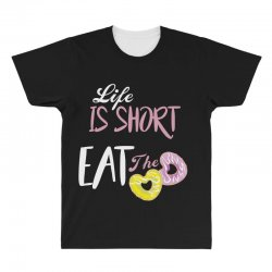life is short eat the donut All Over Men's T-shirt | Artistshot