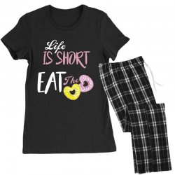 life is short eat the donut Women's Pajamas Set | Artistshot