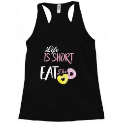life is short eat the donut Racerback Tank | Artistshot