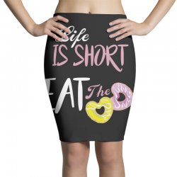 life is short eat the donut Pencil Skirts | Artistshot
