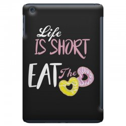 life is short eat the donut iPad Mini Case | Artistshot