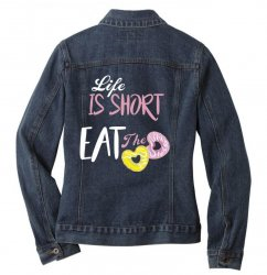 life is short eat the donut Ladies Denim Jacket | Artistshot
