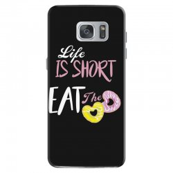 life is short eat the donut Samsung Galaxy S7 Case | Artistshot