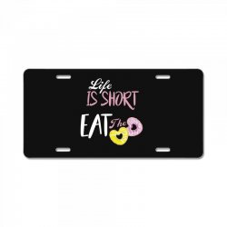 life is short eat the donut License Plate | Artistshot