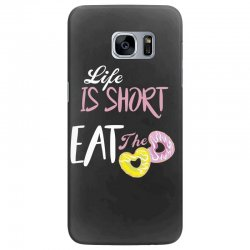 life is short eat the donut Samsung Galaxy S7 Edge Case | Artistshot