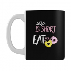 life is short eat the donut Mug | Artistshot