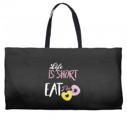life is short eat the donut Weekender Totes | Artistshot