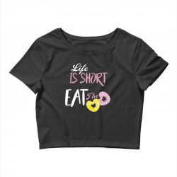 life is short eat the donut Crop Top | Artistshot