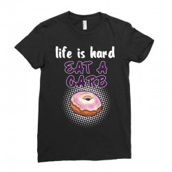 life is hard eat a carb Ladies Fitted T-Shirt   Artistshot