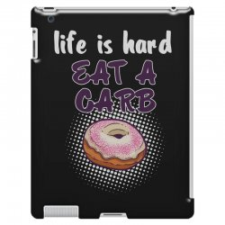 life is hard eat a carb iPad 3 and 4 Case   Artistshot