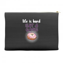 life is hard eat a carb Accessory Pouches   Artistshot