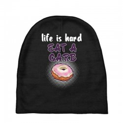 life is hard eat a carb Baby Beanies   Artistshot