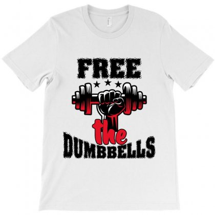 Free The Dumbbells Cool T-shirt Designed By Wizarts