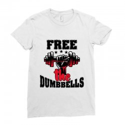 free the dumbbells cool Ladies Fitted T-Shirt | Artistshot