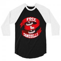 free the dumbbells 3/4 Sleeve Shirt | Artistshot