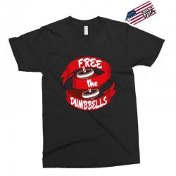 free the dumbbells Exclusive T-shirt | Artistshot