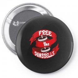 free the dumbbells Pin-back button | Artistshot