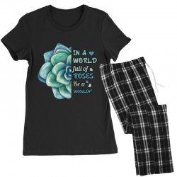 in a world full of roses be a succulent Women's Pajamas Set | Artistshot