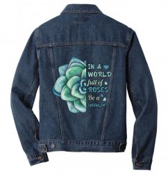 in a world full of roses be a succulent Men Denim Jacket | Artistshot