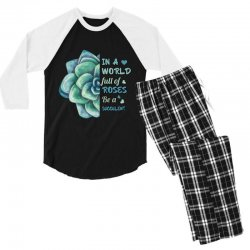 in a world full of roses be a succulent Men's 3/4 Sleeve Pajama Set | Artistshot