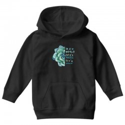 in a world full of roses be a succulent Youth Hoodie | Artistshot