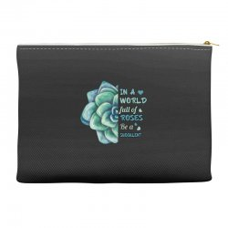 in a world full of roses be a succulent Accessory Pouches | Artistshot