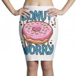 donut worry Pencil Skirts | Artistshot