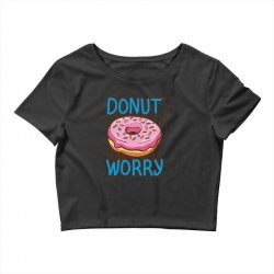 donut worry Crop Top | Artistshot
