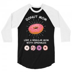 donut mom like a regular mom with sprinkles 3/4 Sleeve Shirt | Artistshot