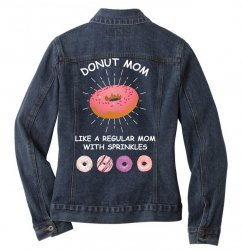 donut mom like a regular mom with sprinkles Ladies Denim Jacket | Artistshot