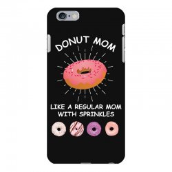 donut mom like a regular mom with sprinkles iPhone 6 Plus/6s Plus Case | Artistshot