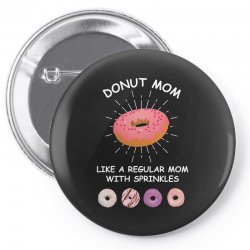 donut mom like a regular mom with sprinkles Pin-back button | Artistshot