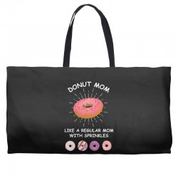 donut mom like a regular mom with sprinkles Weekender Totes | Artistshot