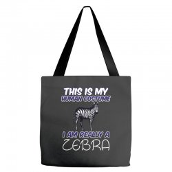 this is my human costume i'm really a zebra Tote Bags | Artistshot