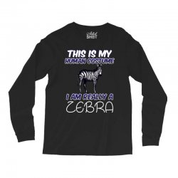 this is my human costume i'm really a zebra Long Sleeve Shirts | Artistshot
